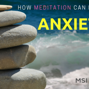 How Meditation Can help with Anxiety